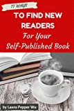 img - for 77 Ways to Find New Readers for Your Self Published Book! (Book marketing guides) book / textbook / text book