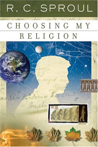 Choosing My Religion (R. C. Sproul Library)
