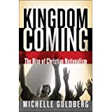 Kingdom Coming: The Rise of Christian Nationalism ~ Michelle Goldberg