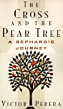 img - for The Cross and the Pear Tree: A Sephardic Journey book / textbook / text book