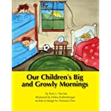 Our Children's Big and Growly Mornings [Paperback]