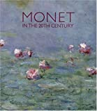 Monet in the 20th Century (0300077491) by Paul Hayes Tucker