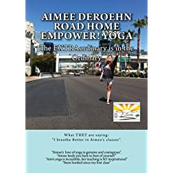 Aimee DeRoehn - Road Home Power Yoga