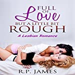 Full of Love but a Little Bit Rough | R.P. James