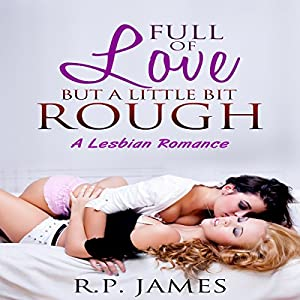 Full of Love but a Little Bit Rough Audiobook