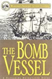 The Bomb Vessel: A Nathaniel Drinkwater Novel (Mariner's Library Fiction Classics)