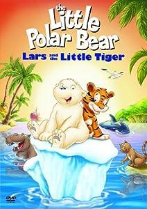 The Little Polar Bear: Lars and the Little Tiger [DVD] [2006]