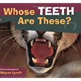 Whose Teeth Are These? (Whose.? Animal)