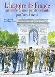 echange, troc Yves Guéna - L'histoire de France racontée à mes petits-enfants : De la Révolution française à nos jours