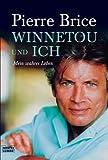 Winnetou und ich - Mein wahres Leben - Pierre Brice