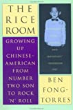 img - for The Rice Room: Growing Up Chinese-American from Number Two Son to Rock 'n'Roll book / textbook / text book