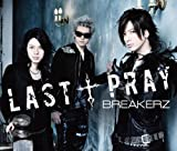 LAST † PRAY♪BREAKERZ