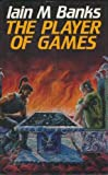 The Player of Games (The Culture, Book 2) (0333471105) by Banks, Iain M.