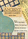 Ancient Board Games: Senet, Game of Thirty Squares; Mehen, The Snake Game; Hounds and Jackals; The Royal Game of Ur