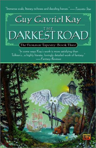 The Darkest Road (The Fionavar Tapestry, Book 3)