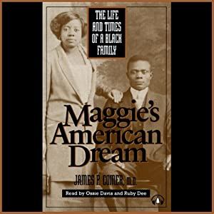 Maggie's American Dream: The Life and Times of a Black Family | [James P. Comer]
