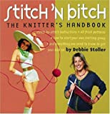 Debbie Stoller Stitch 'n Bitch Handbook: Instructions, Patterns, and Advice for a New Generation of Knitters