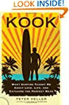 Kook: What Surfing Taught Me about Lo...