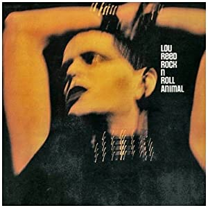 Lou Reed『Rock & Roll Animal』