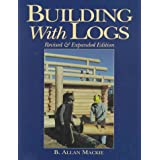 Building with Logsby B. Allan Mackie