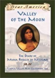 Valley of the Moon: the Diary of María Rosalia de Milagros (0439088208) by Sherry Garland