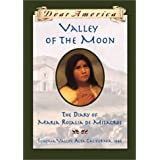 Valley of the Moon: the Diary of Mar�a Rosalia de Milagros ~ Sherry Garland