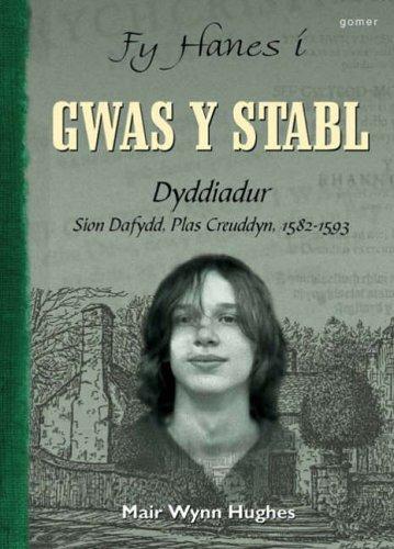 fy-hanes-i-gwas-y-stabl-dyddiadur-sion-dafyddplas-creuddyn1582-1593