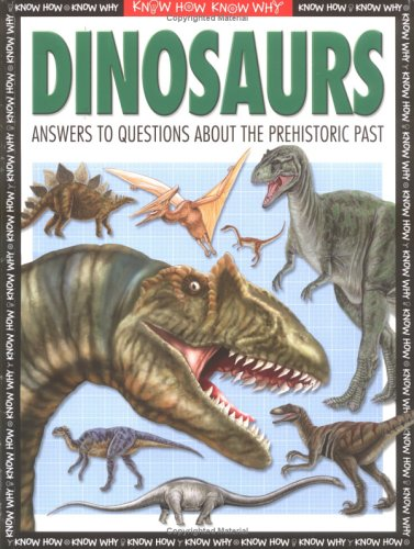 Dinosaurs: Everything You Need to Know about Prehistoric Creatur