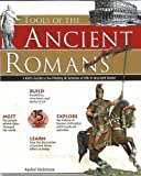 Rachel Dickinson Tools of the Ancient Romans: A Kid's Guide to the History and Science of Life in Ancient Rome (Tools of Discovery Series) (Build It Yourself)