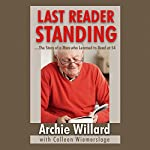 Last Reader Standing: The Story of a Man Who Learned to Read at 54   Archie Willard,Colleen Wiemerslage