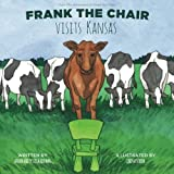 img - for Frank the Chair Visits Kansas book / textbook / text book