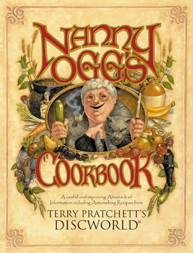 Nanny Ogg's Cookbook (Discworld) by Terry Pratchett, Stephen Briggs, Tina Hannan