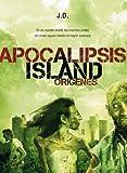 Apocalipsis Island 2: Or�genes (L�nea Z)