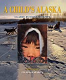 img - for A Child's Alaska book / textbook / text book