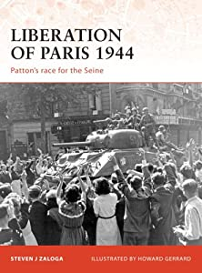 Campaign 194: Liberation of Paris 1944: Patton's race for the Seine (Campaign) by Osprey Publishing