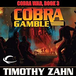 Cobra Gamble: Cobra War, Book 3 | [Timothy Zahn]