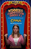 Winners Competition Series V.1: Award-Winning, 60-Second Comic Monologues Ages 4-12