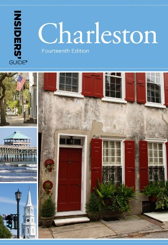 Insiders' Guide to Charleston: Including Mt. Pleasant, Summerville, Kiawah, and Other Islands (Insiders' Guide to Charleston, Sc)