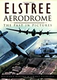 img - for Elstree Aerodrome: The Past in Pictures by Richard Riding (2003-11-26) book / textbook / text book