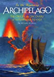 img - for Archipelago - The Origin and Discovery of the Hawaiian Islands book / textbook / text book