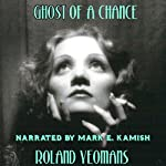Ghost of a Chance | Roland Yeomans