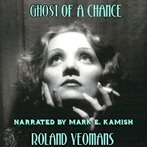 Ghost of a Chance | [Roland Yeomans]