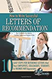 How to Write Successful Letters of Recommendation:: 10 Easy Steps for Reference Letters that Your Employees, Colleagues, Students & Friends Will Appreciate With Companion CD-ROM