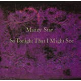 So Tonight That I Might Seeby Mazzy Star