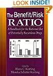 The Benefit/Risk Ratio: A Handbook fo...