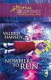 Nowhere to Run (Steeple Hill Love Inspired Suspense #122)