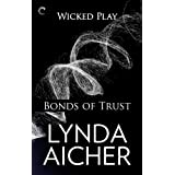 Bonds of Trust: Book One of Wicked Play ~ Lynda Aicher