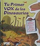 Tu primer Vox de los Dinosaurios (COLECCION TU PRIMER VOX. A PARTIR DE EDADES 5/6) (Spanish Edition)