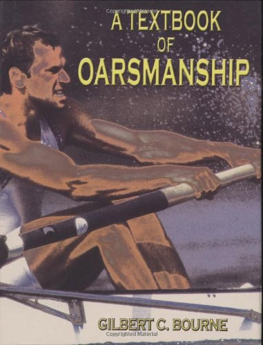 Textbook of Oarmanship: A Classic of Rowing Technical Literature