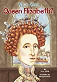 img - for Who Was Queen Elizabeth? (Turtleback School & Library Binding Edition) (Who Was...? (PB)) by Eding, June (2008) Library Binding book / textbook / text book